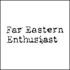 FAR EASTERN ENTHUSIAST